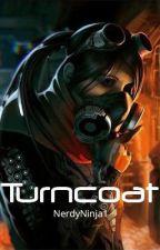 Turncoat: Turncoat Trilogy Book 1 by NerdyNinja1