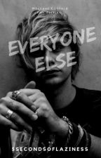 Everyone Else II Michael Clifford Fan Fiction II by SmexyShelby