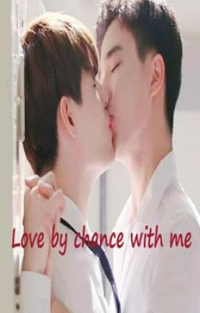 Love by Chance... With me by Fantasiac