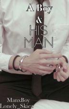 A Boy & His Man [MxB] by Lonely_Skiez