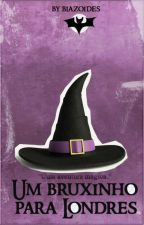 Um bruxinho para Londres - !Kth+Pjm! [Em Correção] by Biazoides