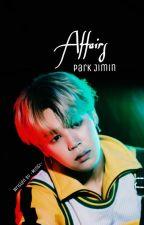 Affairs | Park Jimin [ON HOLD] by -MinGi-