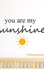 You are My Sunshine by leeyukiii