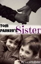 Tom Parker's Sister (Edited and Complete) by LucieHollister