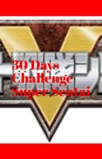 30 Day Challenge Super Sentai by Starbee-Prime
