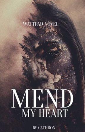 Mend My Heart by zeethewriter12