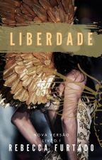 Liberdade by RebeccaFurtado