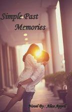 (De Amore Series #1) Simple Past Memories by aliceappril