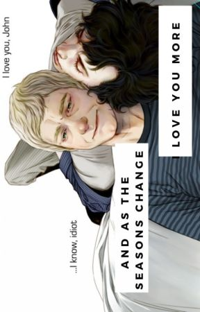 And as the seasons change, I love you more  //  JohnLock by EmiJey
