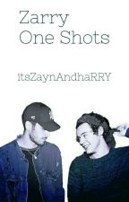 Zarry One Shots  by itsZaynAndhaRRY