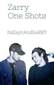Zarry One Shots by itsZaynAndhaRRY