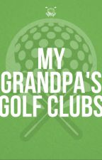 My grandpa's golf clubs by mmdelcastillo123