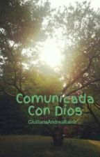 Comunicada Con Dios by GiullianaAndreaRamir