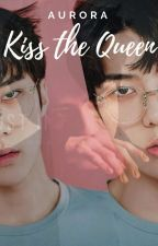 Kiss The Queen by ItsmeAurora12