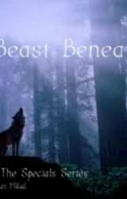 The Beast Beneath by Lizzie_girl2525