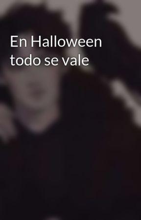 En Halloween todo se vale by Zachriel
