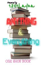 Anything and Everything One Shot Book (Open for Requests) by flutelife2