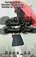 Behind Her Innocent Face (Slow Update) by Mizz_AJ