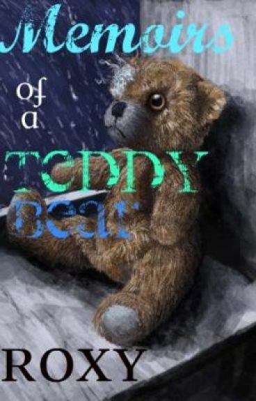 Memoirs Of A Teddy Bear - ON HOLD by Roxyyy