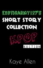 exoticarmy127's Short Story Collection (KPOP EDITION) BTS & EXO by KayeAllen-official