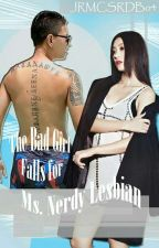 The Bad Girl Falls for Ms. Nerdy Lesbian  [Will UD after SIU&IILMLB] by JRMCSRDBo4
