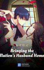Bringing the Nation's Husband Home BOOK 2 by MinYoongi7074