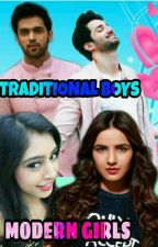 TRADITIONAL BOYS AND MODERN GIRLS by agrawal_127