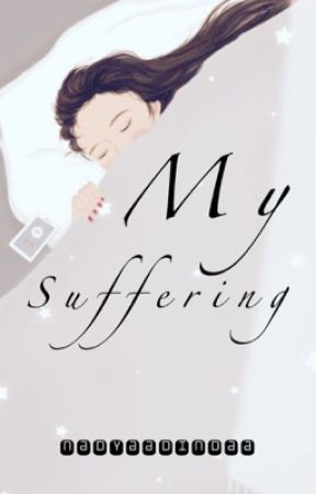MY SUFFERING [ON GOING]  by nadyaadinda01