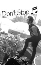 Don't Stop ∞ Luke Hemmings ∞ by justmexok