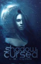 Shadow Cursed by CMQuinn