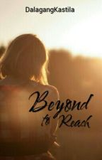 Beyond to Reach by chicamonita