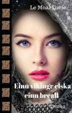 Einn vikingr elska einn breall Tome 2 by mirylla