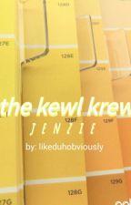The kewl krew👻 by Likeduhobviously