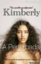 Kimberly A perturbada by shannxlye