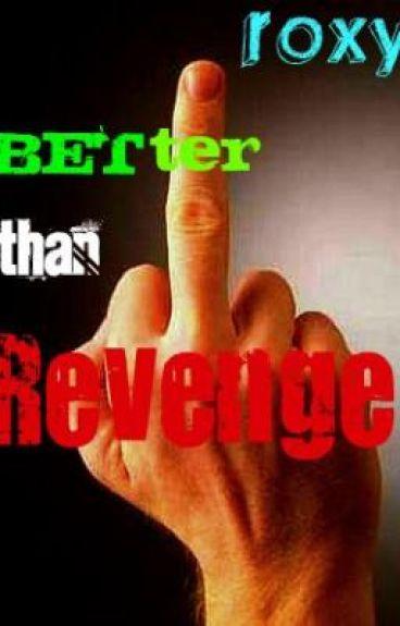 Better Than Revenge - ON HOLD by Roxyyy