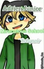 Miraculous school | Adrien Junior (la ROBYNOIR ) |miraculous by Nermin_0m