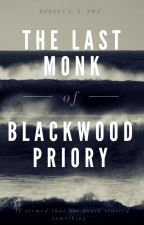 The Last Monk of Blackwood Priory by RebeccaLFox