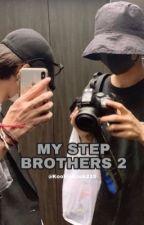 MY STEP BROTHERS 2 (Taekook x Reader FF) by VMinGaKook215