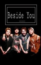 Beside You ♕ 5SOS by punkicks