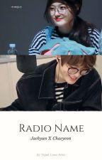 Radio Name | Jaeyeon by tujuhlimabelas