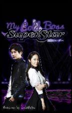 My Cold Boss Superstar (short story) by MintySugah