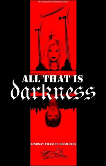 All that is Darkness