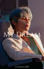My Dream | NCT Lee Taeyong × Reader by Claudia_0518