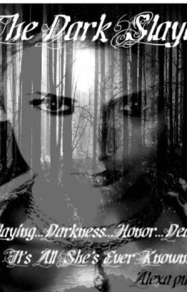 The Dark Slayer by xxTheDreamerxx