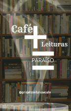 Café + Leituras = Paraíso ❤ by projetoleituraecafe