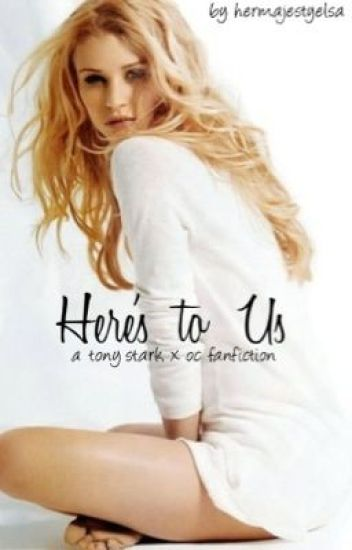 Here's To Us (Tony Stark x OC)