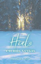 Hielo en mis venas © (Radwulf #1) [Edición desde 30/10] by DaniiSora