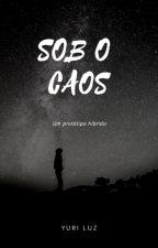 Sob o Caos by YulSeok