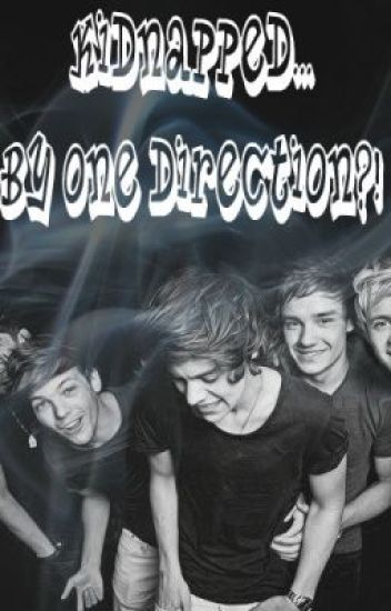 Kidnapped by one direction. (book 1)
