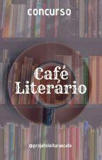 Concurso Café Literário (Fechado) by projetoleituraecafe